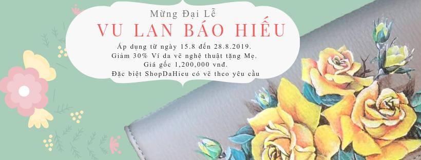 """Mừng đại lễ Vu Lan Báo Hiếu, tặng 30% ví da vẽ cho niềm hạnh phúc mang tên """"Cha Mẹ còn"""""""